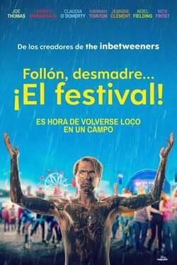 El Festival: Un loco fin de semana / follon desmadre el festival
